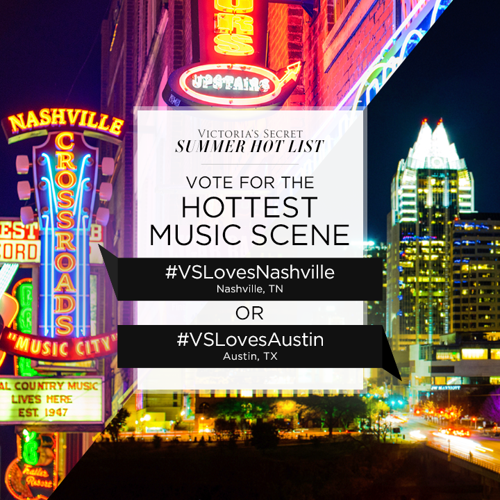 #VSLovesNashville or #VSLovesAustin? Tweet to VOTE for Hottest Music Scene on our #SummerHotList. http://t.co/fr7Cym4JvQ
