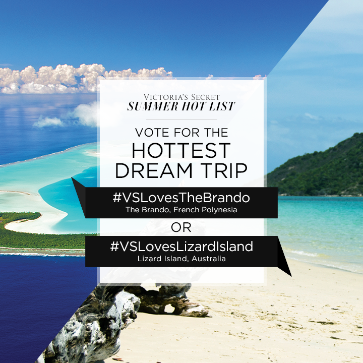 #VSLovesTheBrando or #VSLovesLizardIsland? Tweet to VOTE for Hottest Dream Trip on our #SummerHotList. http://t.co/Fhmwe4PYoU