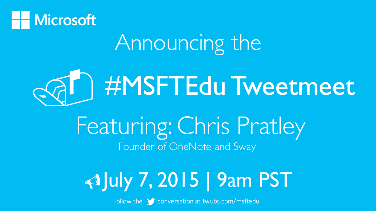 Mark your calendars. Meet @ChrisPr, creator of @Sway and @MSOneNote at the #MSFTedu Tweetmeet 07.07.15 | 9am PST http://t.co/Ey8iwoXDrx