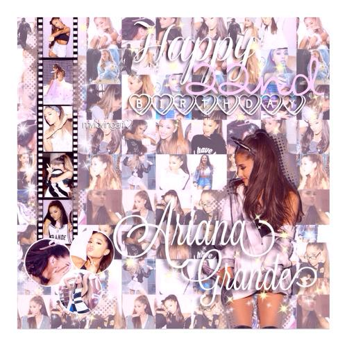 Love you ariana grande happy 22nd birthday ,Wish a good health andhappiness in life,enjoy your day.God bless