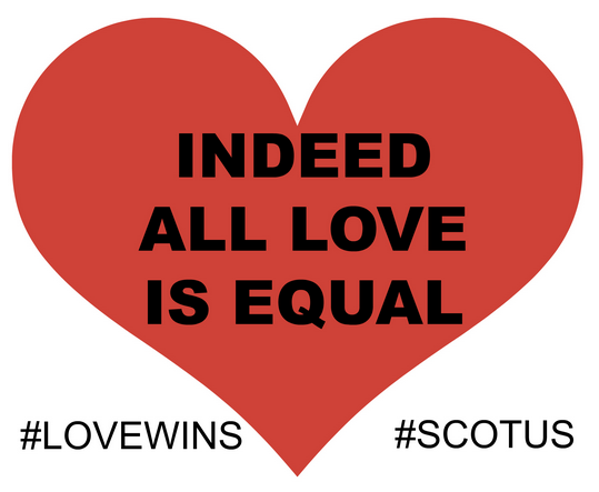 INDEED ALL LOVE IS EQUAL #lovewins #SCOTUSMarriage http://t.co/I1CTVZQhtS