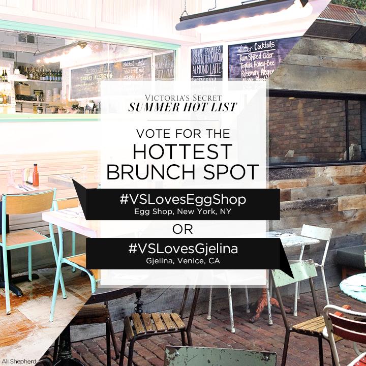 #VSLovesEggShop or #VSLovesGjelina? Tweet to VOTE for Hottest Brunch Spot on our #SummerHotList. http://t.co/WnBTNsuSnN