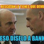 """De Guindos a Grecia: """"Si te rescatan tienes que devolverlo"""" Eso diselo a Bankia.. Zascaaa #YoVoyConGrecia http://t.co/sL6fUBxhEY"""