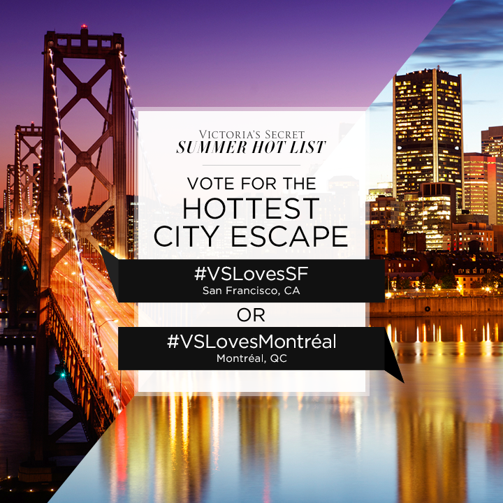 #VSLovesSF or #VSLovesMontréal? Tweet to VOTE for Hottest City Escape on our #SummerHotList. http://t.co/MOP6Ijs1j0