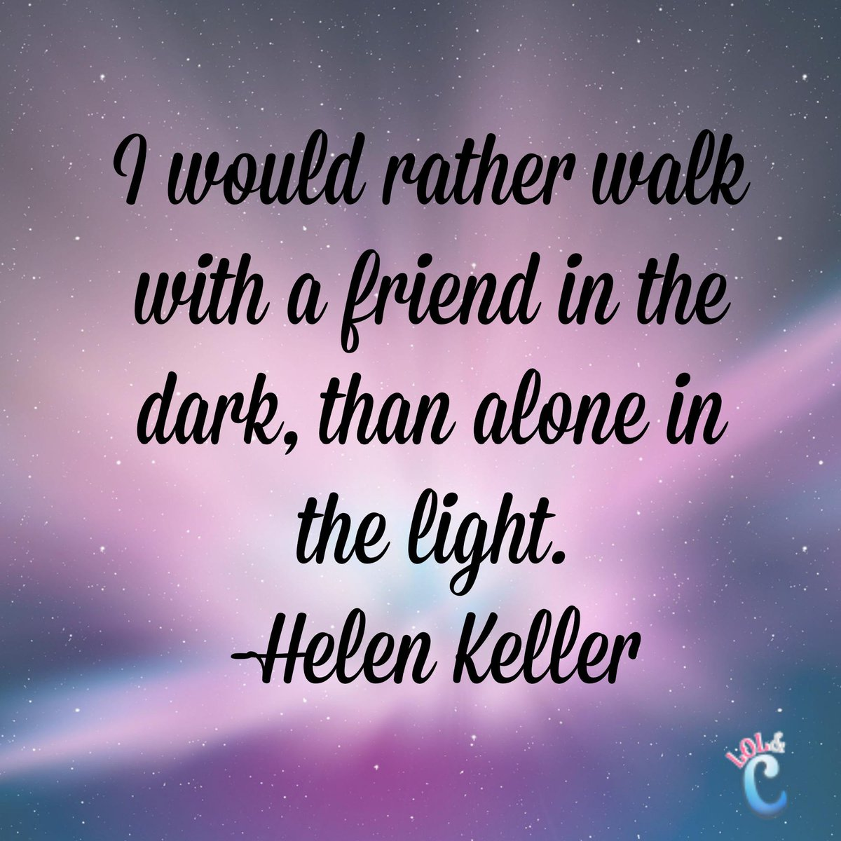 I would rather walk with a friend in the dark, than alone in the light.―Helen Keller #quotes http://t.co/0gyvcshN3a http://t.co/5bzkzTJMde