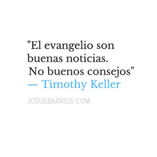 """""""El evangelio son buenas noticias, no buenos consejos"""" Timothy Keller. http://t.co/ADUJ6LMueo"""