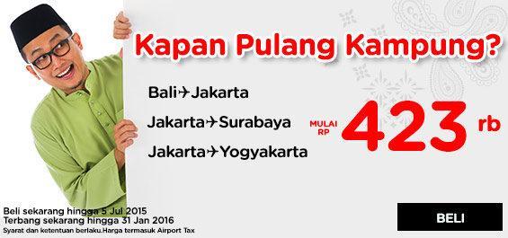 AirAsiaPulangKampung Pesan skrg hingga 5 Jul 15, Trbg skrg hingga 31 Jan 16. Cek di