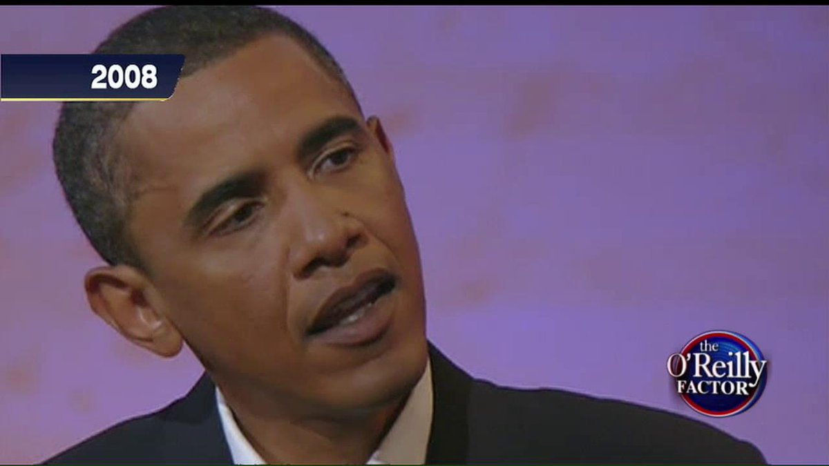 President Obama in 2008: 'I believe that marriage is the union between a man and a woman.' #OReillyFactor