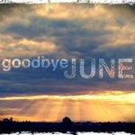 До свидания, июнь. Нам хорошо было вместе. http://t.co/MyjogOVRAw