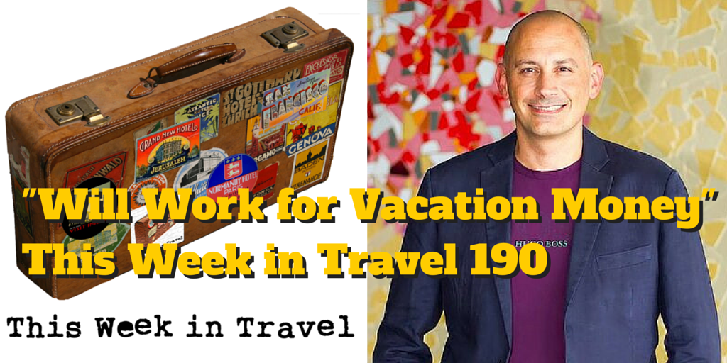 """Will Work for Vacation Money"" - This Week in Travel 190 http://t.co/NnlKizvjJX #travel #podcast @mrscotteddy http://t.co/qpmdVEIHdM"