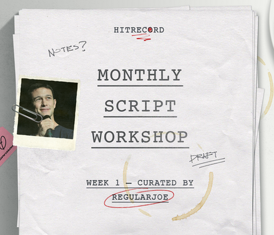 RT @hitRECord  Attn WRITERS - Please get your #MonthlyScriptWorkshop ideas in by today: http://t.co/KlvTZK05je http://t.co/9INjfMB2TG