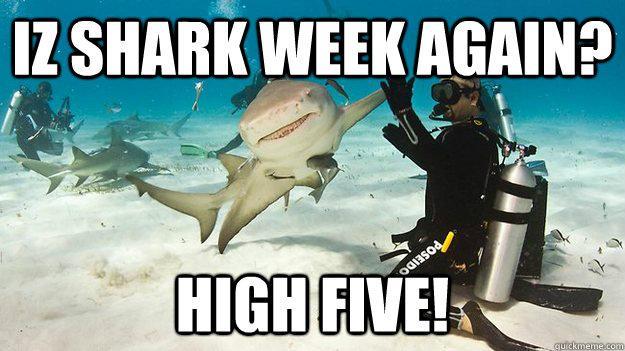 Shark Week! #HellYa