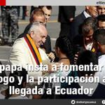 #Ecuador>papa Francisco instó a ecuatorianos a fomenta diálogo y participación sin exclusión. >http://t.co/DJILRmX58F http://t.co/u2NvsDG5Jw