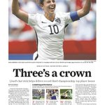 "Mondays @ChronSports cover: ""Threes a crown"" as @HoustonDash star @CarliLloyd leads #USWNT to #WorldCup title http://t.co/jeRLjZTCKU"