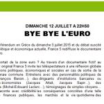 """À loccasion du référendum en Grèce, #France5 rediffusera le documentaire fictif """"Bye Bye leuro"""" dimanche à 22h50. http://t.co/73iiAuZc37"""