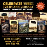 Dont miss this: 11 WY Authors signing books at the Wyoming State Museum during the 125th Celebration on July 10th! http://t.co/foBO7NID3V