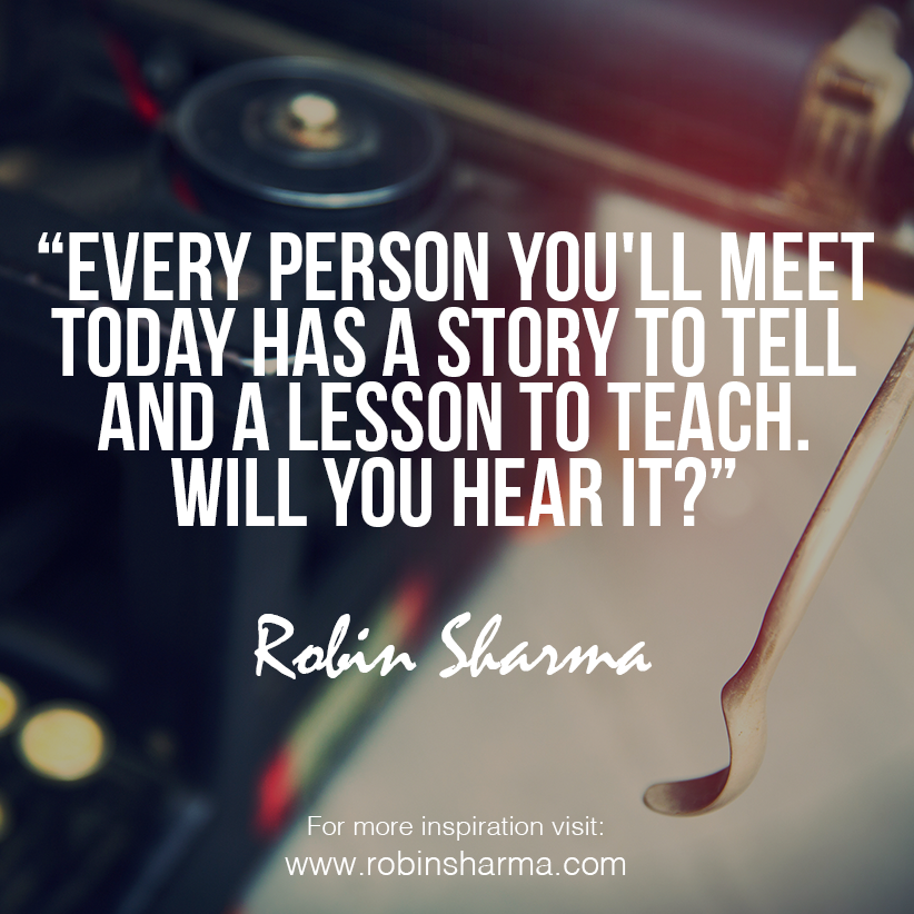 Every person you'll meet today has a story to tell and a lesson to teach. Will you hear it? http://t.co/yPm53VlvCA