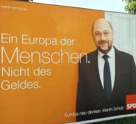 """Remember this, @martinschulz? """"Ein Europa der Menschen. Nicht des Geldes."""" Yes, your #EP2014 election poster. http://t.co/EmCzGKCBXn"""