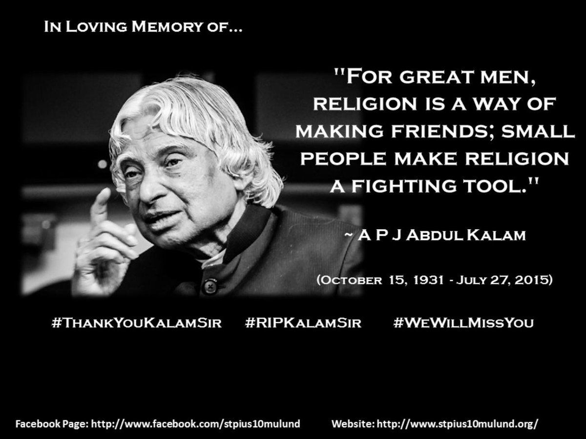 For great men, religion is a way of making friends; small people make religion a fighting tool. #RIPKalamSir http://t.co/7GNqYBvy6W