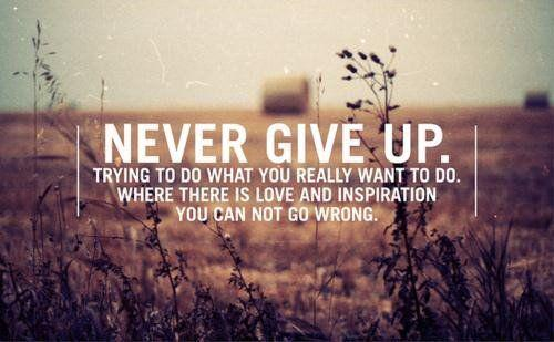 Never Give Up! http://t.co/B9H2nOkSFr