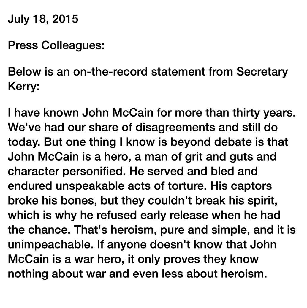.@JohnKerry statement on @SenJohnMcCain after @realDonaldTrump criticized his war time service. http://t.co/YhmBudTlTD