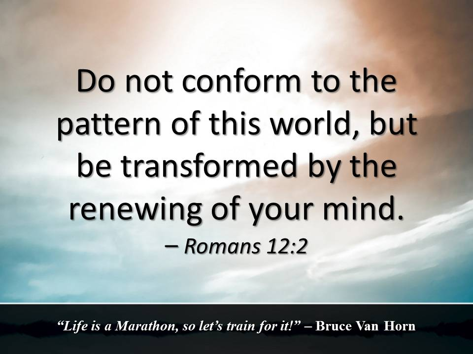 Do not conform to the ways of this world
