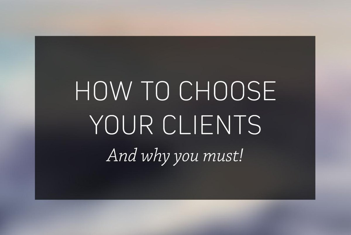 How to choose your clients wisely (and why you must!) http://t.co/hjP8buLrBh #clients #business #freelance http://t.co/jwczQmag3W