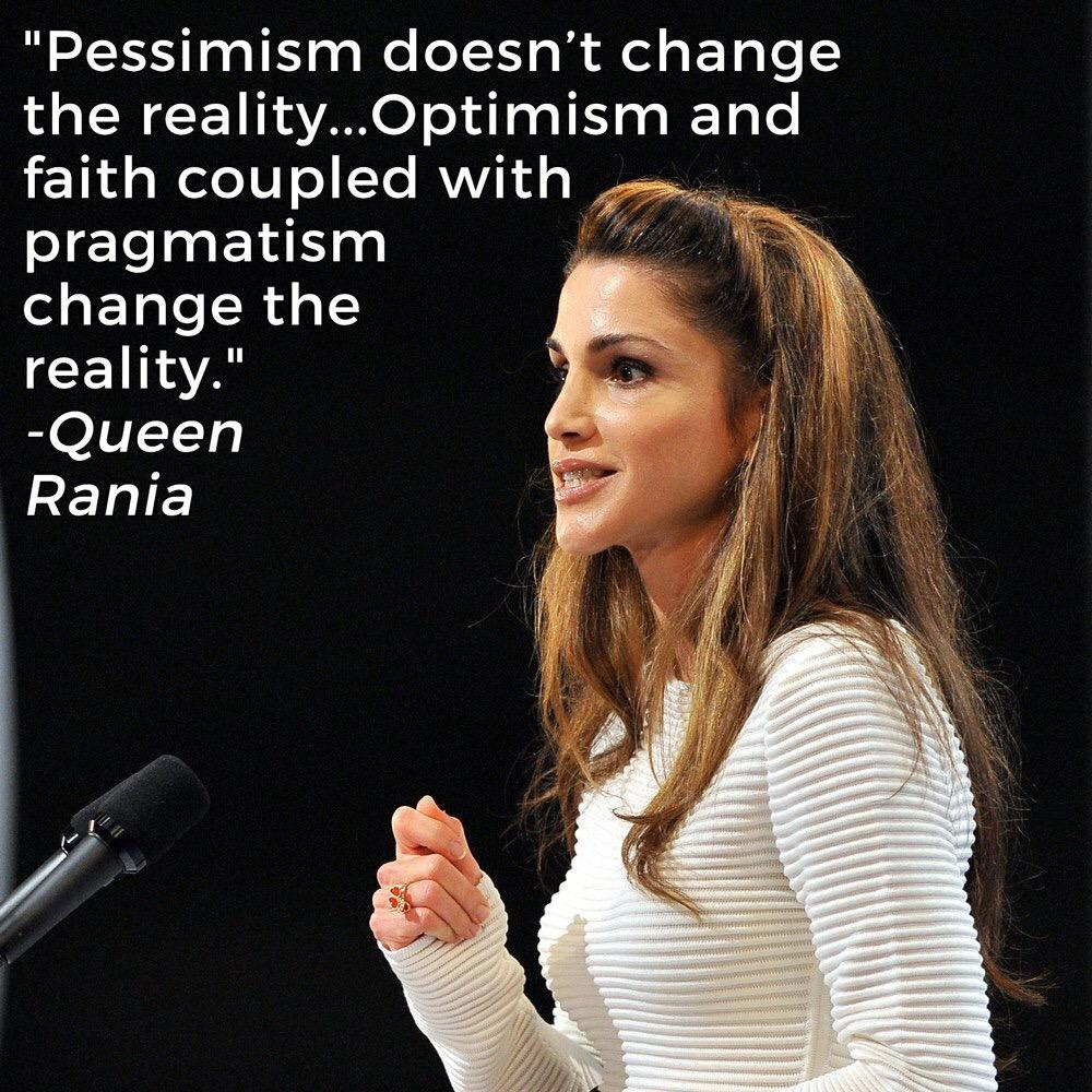 Optimism and faith coupled with pragmatism changes reality - @QueenRania http://t.co/4zKf6AVs6p