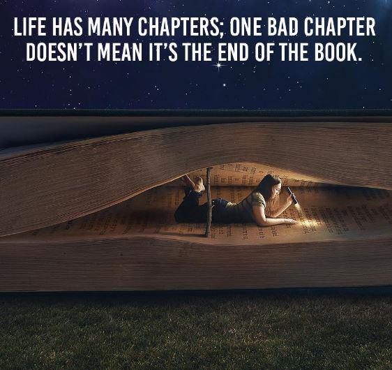 Life has many chapters; one bad chapter doesn't mean it's the end of the book... http://t.co/YDGyNBwq4S