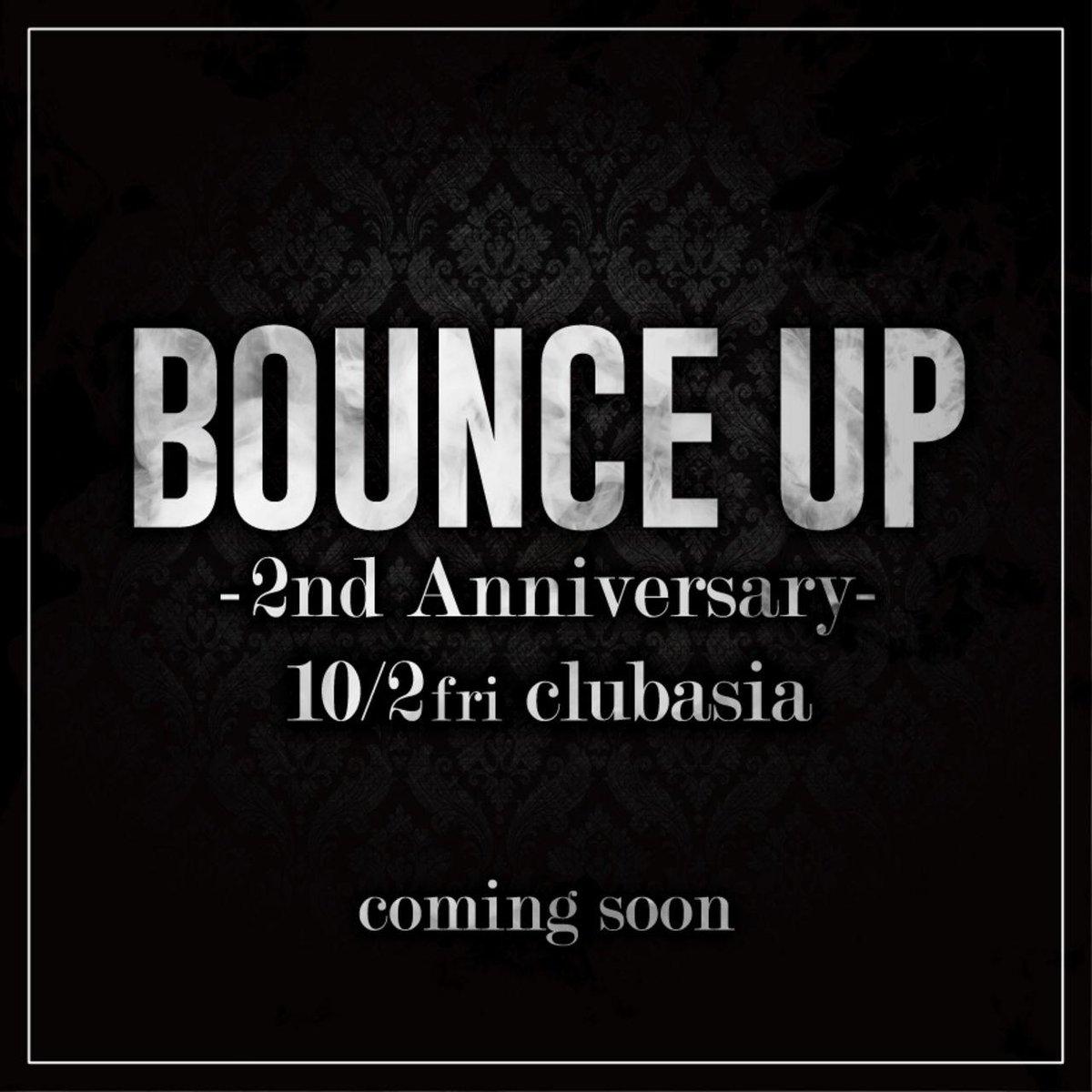 【情報解禁】 #BOUNCEUP 2nd Anniversary 10/2 Fri at @clubasia_tokyo http://t.co/1LSkEtwRMj