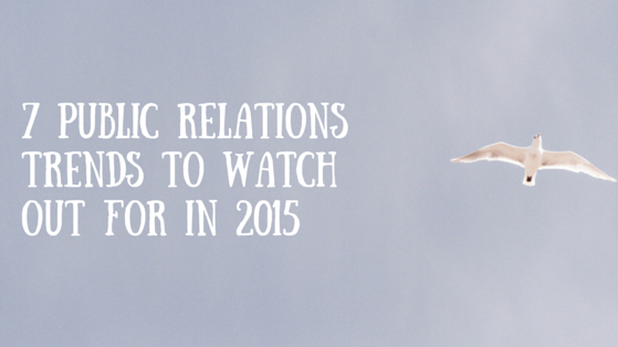 7 PR Trends to Watch Out for in 2015 -> http://t.co/YKXnYyDIuT http://t.co/vceBaI2ASV