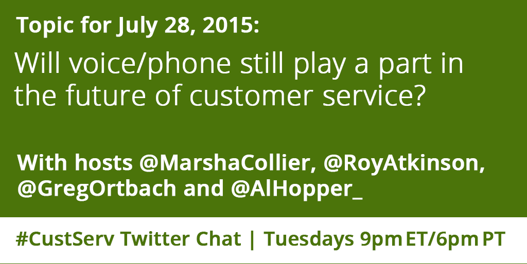 Tonight, on the #CustServ Twitter chat, w/ @MarshaCollier, @RoyAtkinson, @GregOrtbach & @AlHopper_: Future for phone? http://t.co/hFChtTWuCX