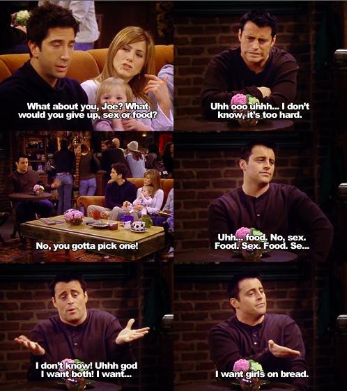 Well said Joey Tribiani. Well said. http://t.co/j3ztfTITZo