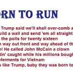 "When Vietnam called, Donald Trump was ""Born to Run"" #FridayRap @realDonaldTrump #Trump2016 http://t.co/pgPD8bbkGr"