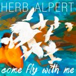 Today you can pre-order Herb Alperts new album, Come Fly With Me! Buy from iTunes: http://t.co/f60qXAJwJb http://t.co/68oylyzWfQ