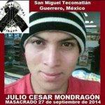 YoNoOlvidoAyotzinapa ni a Julio César Mondragón asesinado 26Sep14. X el digo presente! Exijo justicia! FueElEstado http://t.co/JEWl1nKHuY
