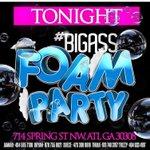 #BigAssFoamParty tonight LITUATION ???????? Im in the building http://t.co/oxWJideKzY