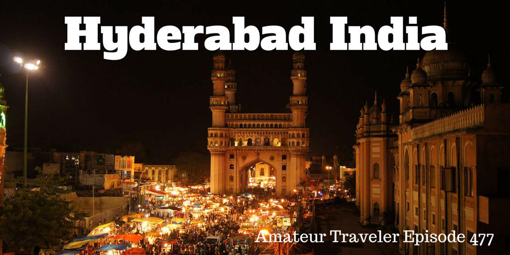 NEW! Travel to Hyderabad, India - Amateur Traveler Episode 477 http://t.co/qylnoy1d1g @incredibleindia http://t.co/gV7zYHKLB1