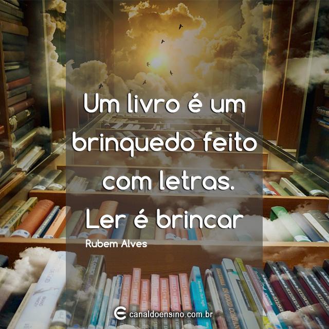 Um livro é um brinquedo feito com letras. Ler é brincar. Rubem Alves http://t.co/L94WsJr7nv http://t.co/hfdo1jkCn8