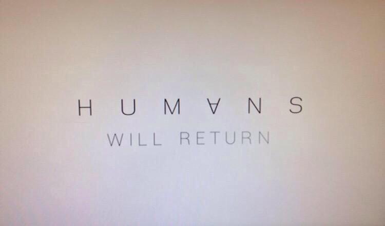 Phew #Humans http://t.co/B6QPztsncX