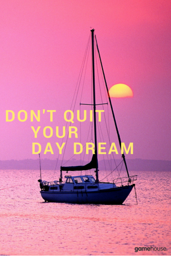 Day dream as much as you want. It helps you more too progress better in life. #GameHouse http://t.co/7DauTIyu7b http://t.co/hNpUWG03nu
