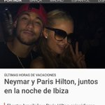 Neymar con Paris Hilton= Coincidencia nocturna CR7 y Paris Hilton= Fiesta,alcohol y sexo. Periodisimo objetivo http://t.co/c3LDshUt2D