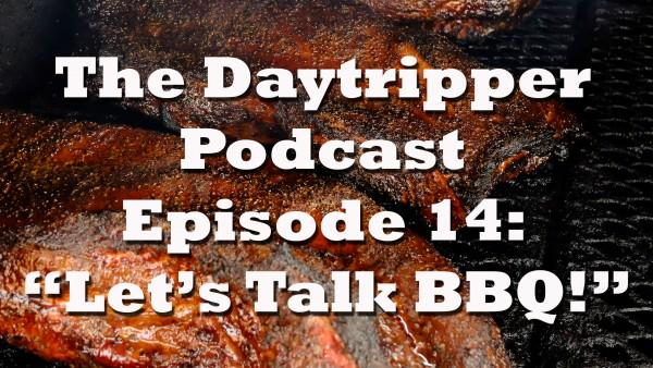 "Just released, Daytripper Podcast 14, ""Let's Talk BBQ!"" w/ @burgermary @ManUpTexasBBQ @BBQsnob http://t.co/riWIzDgAjp http://t.co/tYbWEqwRMA"