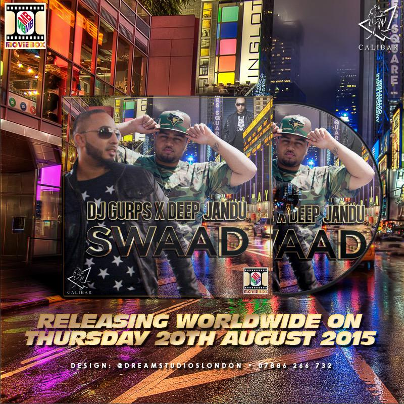 #Swaad ft @DeepJandu Out On Thursday 20th August 2015! @1Moviebox @BASSbhangra @tubsy_dholki @CalibarEvents http://t.co/VDdF8yUH5d