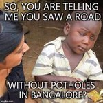I live in the land of potholes indeed. #Bangalore when a meme like this makes perfect sense! http://t.co/Jz1TTPMMgQ