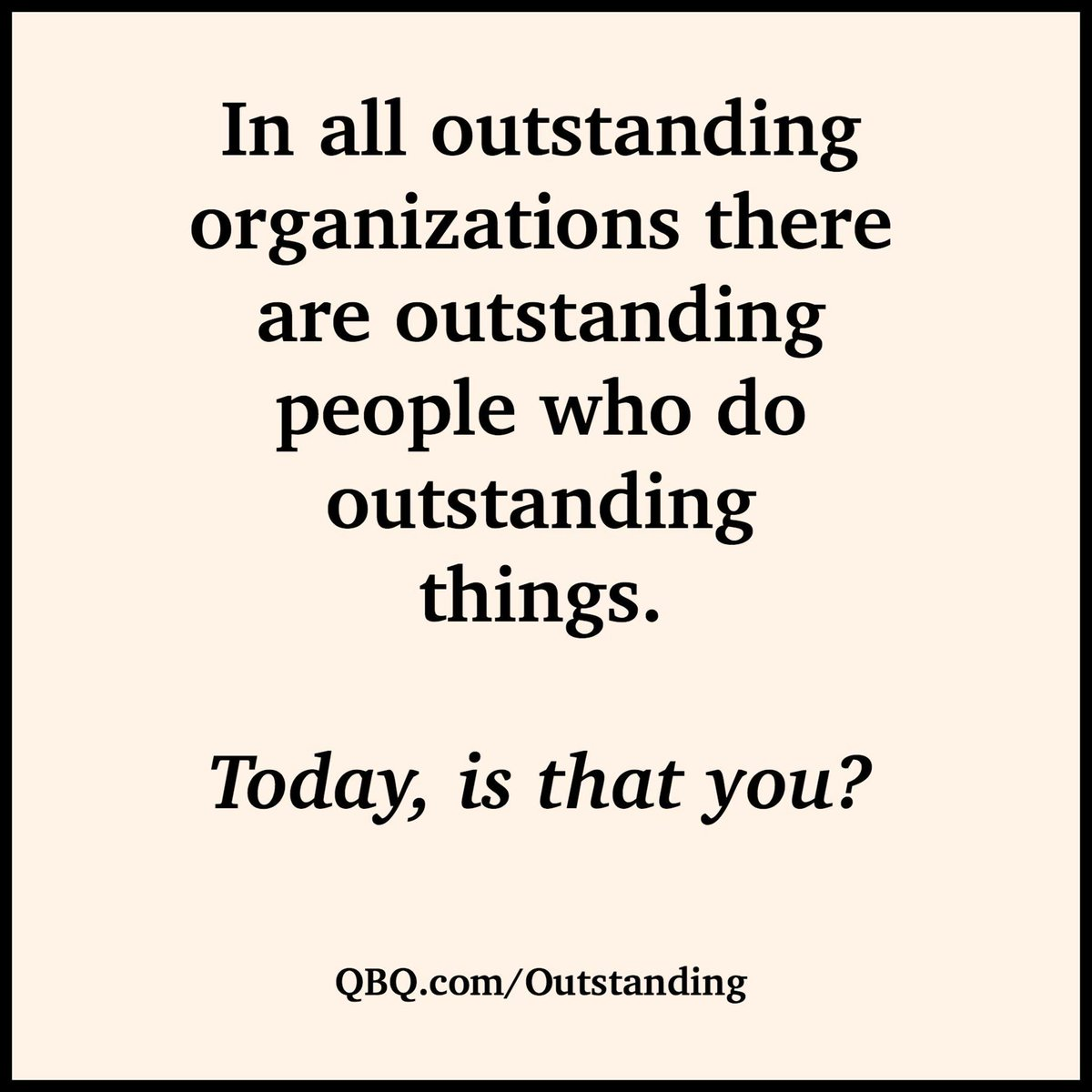 We can be mediocre, good, great - or OUTSTANDING! And being outstanding is a choice! http://t.co/pnd5BM95tZ