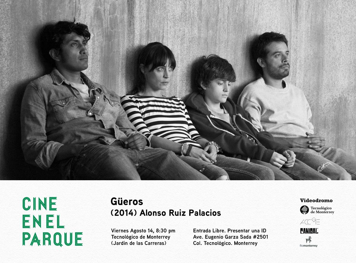 Güeros (2014) Alonso Ruiz Palacios. Viernes Agosto 14, 8:30 pm. Entrada libre. Tecnológico de Monterrey http://t.co/NpbNFF7SLM