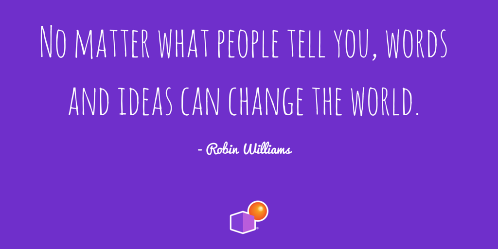 No matter what people tell you, words and ideas can change the world. #IamDI #RobinWilliams http://t.co/9fugYmOC9L