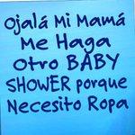 Ojalá mi mamá me haga otro baby Shower porque necesito ropa #SiguemeYTeSigo https://t.co/PH8gZJB7aI