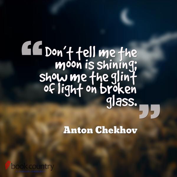 """Chekhov's elegant way of saying, """"Show, don't tell."""" #qotd http://t.co/Fzj2WYxcH7"""